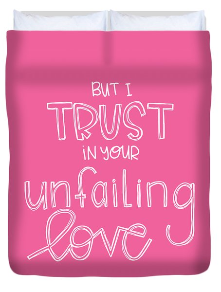Duvet Cover featuring the mixed media Trust Unfailing Love by Nancy Ingersoll