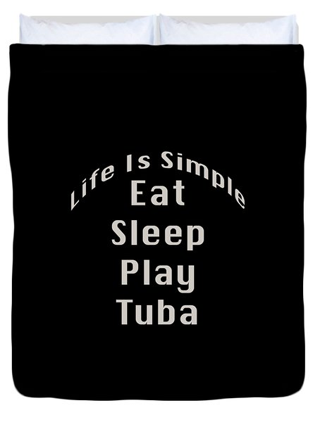 Tuba Eat Sleep Play Tuba 5519.02 Duvet Cover