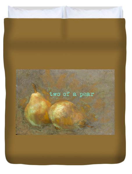 Two Of A Pear Duvet Cover by Suzanne Powers