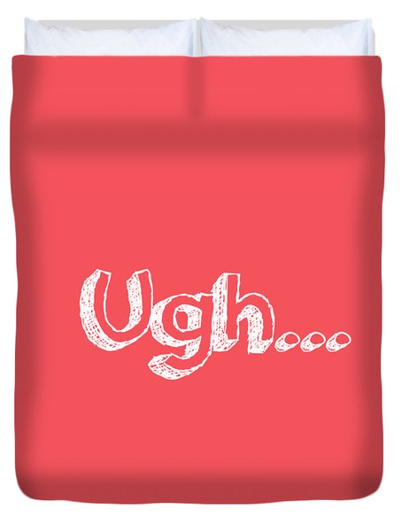 Ugh Duvet Cover by Inspired Arts