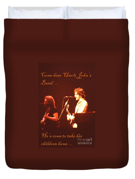 Come Hear Uncle John's Band Duvet Cover