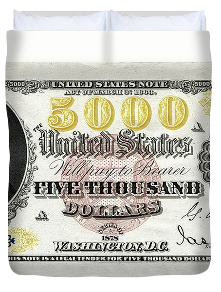 Duvet Cover featuring the digital art U.s. Five Thousand Dollar Bill - 1878 $5000 Usd Treasury Note  by Serge Averbukh