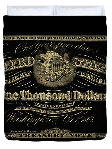Duvet Cover featuring the digital art U. S. One Thousand Dollar Bill - 1863 $1000 Usd Treasury Note In Gold On Black by Serge Averbukh