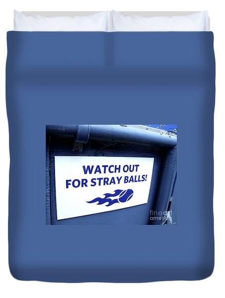 Us Open Tennis Watch Out For Stray Balls Sign Duvet Cover