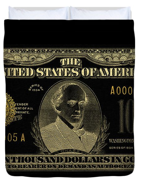 Duvet Cover featuring the digital art U.s. Ten Thousand Dollar Bill - 1934 $10000 Usd Treasury Note In Gold On Black by Serge Averbukh
