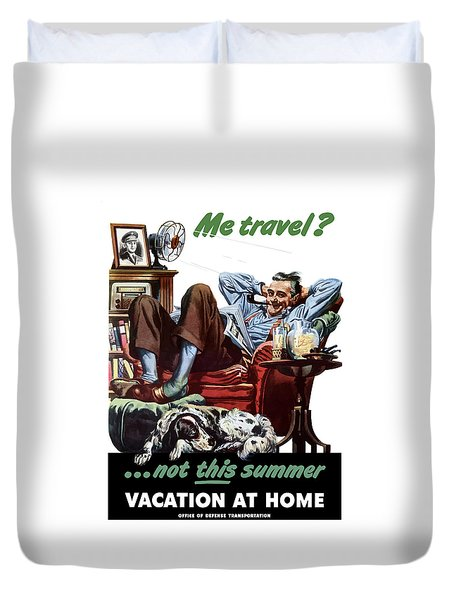 Vacation At Home -- Ww2 Poster Duvet Cover by War Is Hell Store