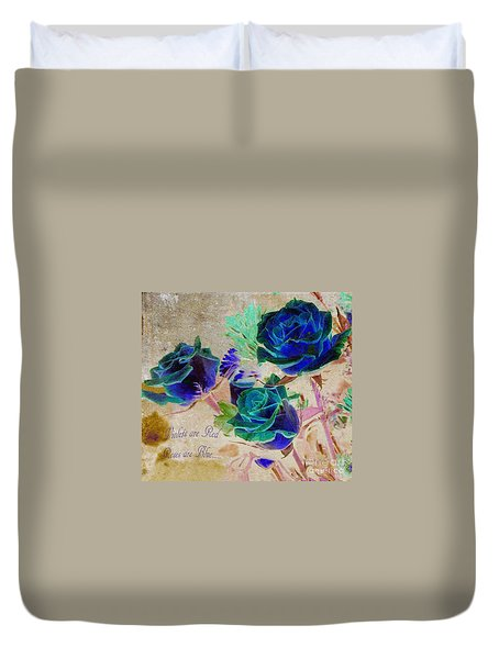 Violets Are Red- Roses Are Blue Duvet Cover