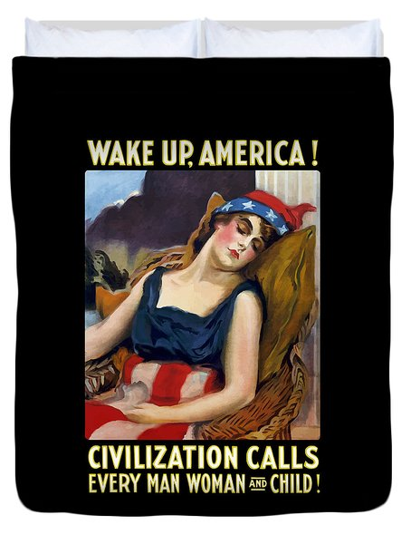 Wake Up America - Civilization Calls Duvet Cover