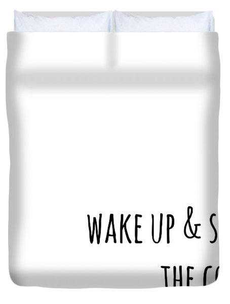 Wake Up And Smell The Coffee Duvet Cover