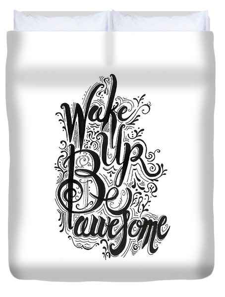 Duvet Cover featuring the drawing Wake Up Be Awesome by Cindy Garber Iverson