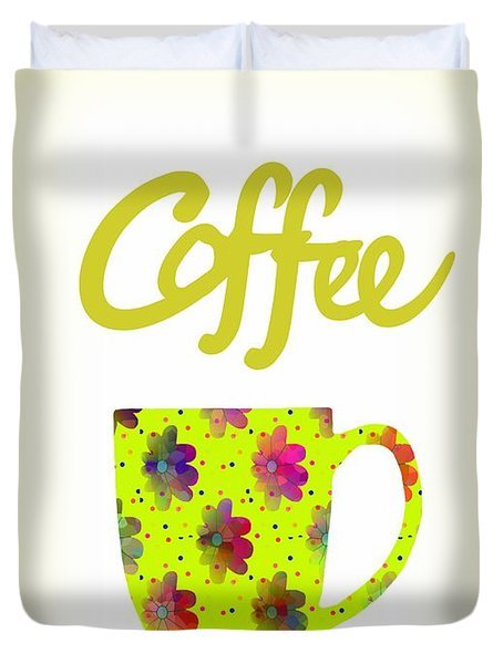 Wake Up To Coffee Duvet Cover