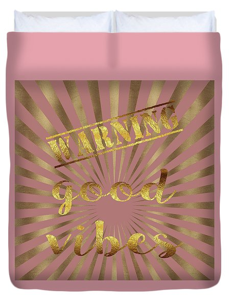 Duvet Cover featuring the painting Warning, Good Vibes Typography by Georgeta Blanaru