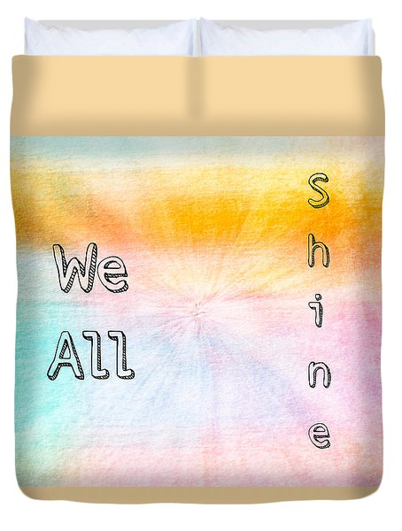 We All Shine Duvet Cover