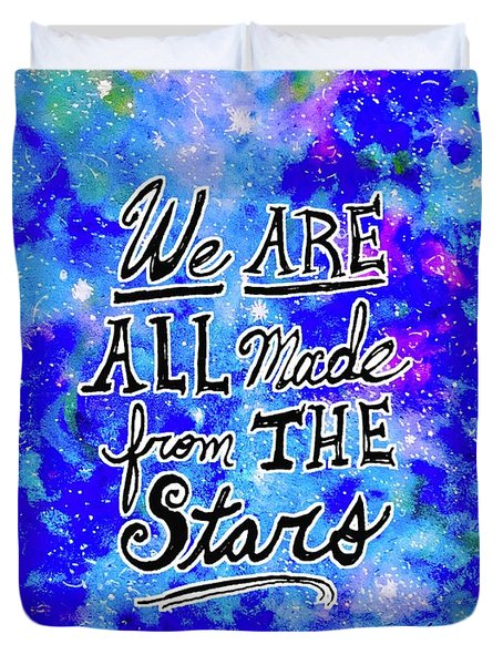Duvet Cover featuring the mixed media We Are All Made From The Stars by Monique Faella