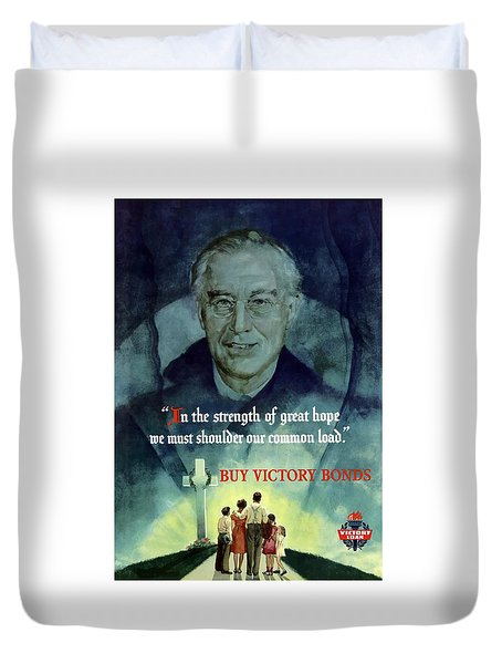 We Must Shoulder Our Common Load Duvet Cover by War Is Hell Store