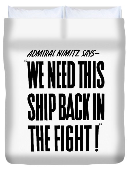 We Need This Ship Back In The Fight  Duvet Cover by War Is Hell Store