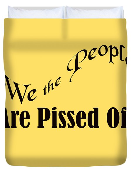 We The People Are Pissed Off 5460.02 Duvet Cover