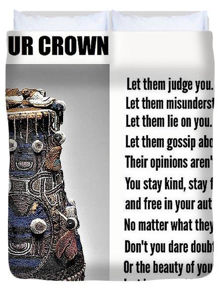 Wear Your Crown Duvet Cover