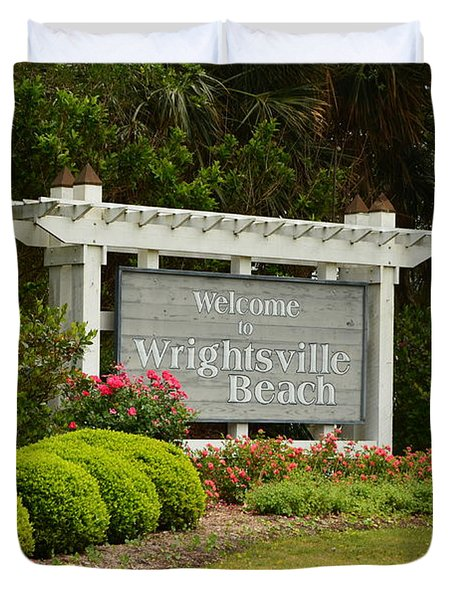 Welcome To Wrightsville Beach Nc Duvet Cover