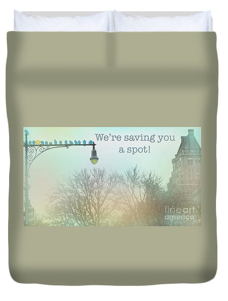 We're Saving You A Spot Duvet Cover by Sandy Moulder