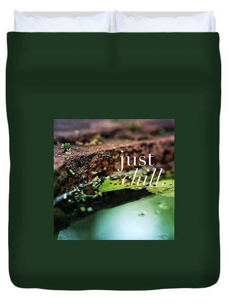 Whatever Is Going On, Just Chill Duvet Cover by Crystal Rayburn