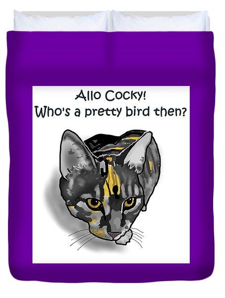Who's A Pretty Bird Then? Duvet Cover