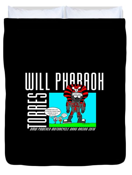 Will Pharaoh Torres 002 Duvet Cover