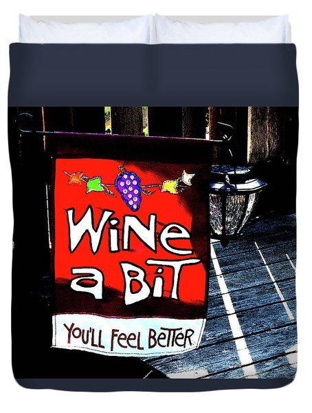 Duvet Cover featuring the photograph Wine A Bit by Anne Mott