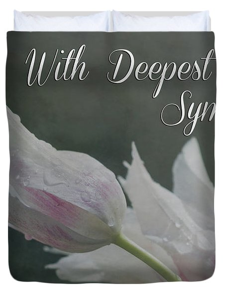 With Deepest Sympathy Duvet Cover