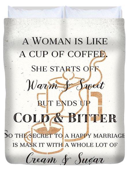 Woman Like Coffe Happy Marriage Secret Duvet Cover