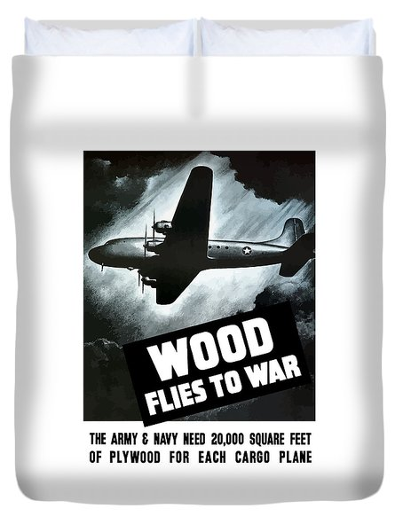 Wood Flies To War Duvet Cover by War Is Hell Store