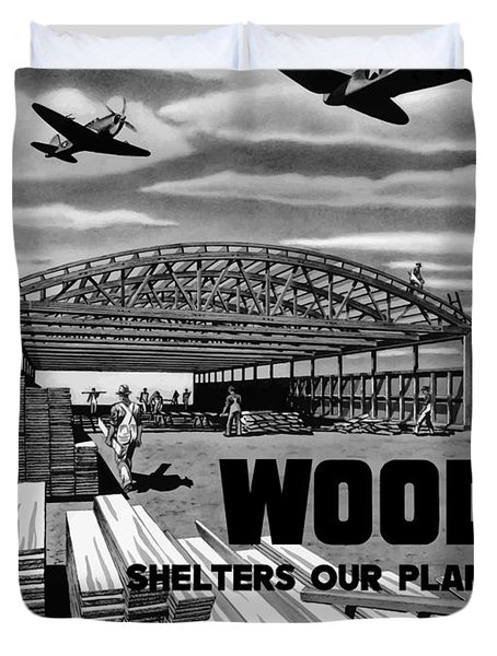 Wood Shelters Our Planes Duvet Cover by War Is Hell Store
