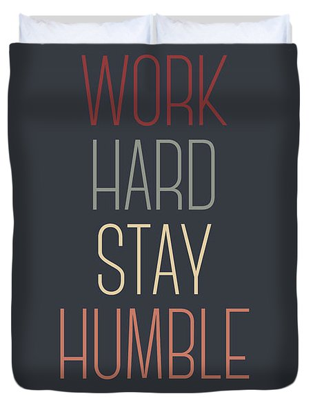 Work Hard Stay Humble Quote Duvet Cover