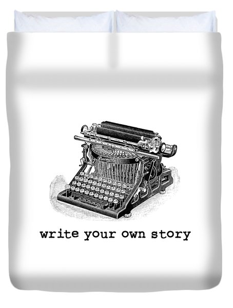 Write Your Own Story T-shirt Duvet Cover