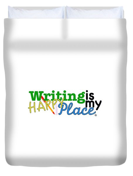 Writing Is My Happy Place Duvet Cover by Shelley Overton