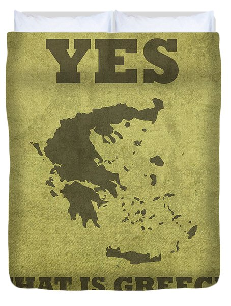 Yes That Is Greece On My Wall Humor Pun Poster Duvet Cover