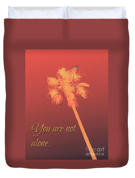 You Are Not Alone Duvet Cover