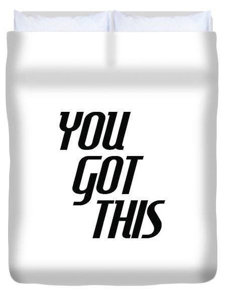 You Got This - Minimalist Motivational Print Duvet Cover