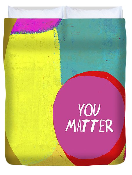 You Matter Duvet Cover