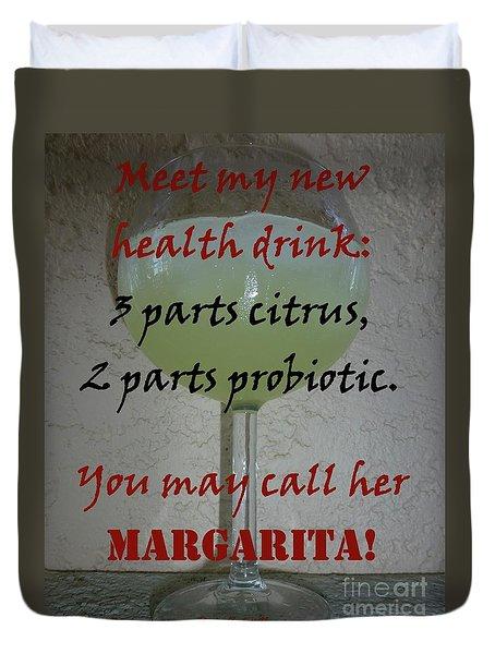 You May Call Her Margarita Duvet Cover