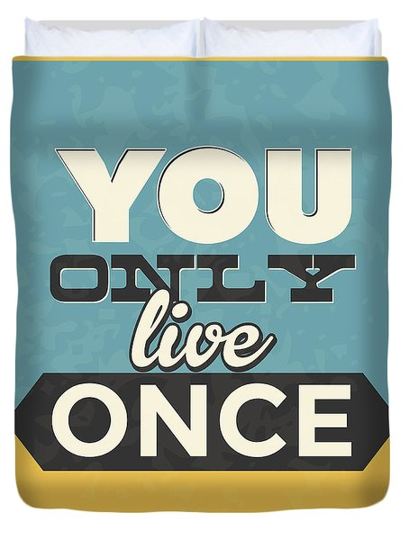 You Only Live Once Duvet Cover