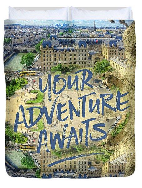 Your Adventure Awaits Notre-dame Cathedral Gargoyle Paris Duvet Cover