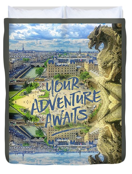 Your Adventure Awaits Notre-dame Cathedral Gargoyle Paris Duvet Cover