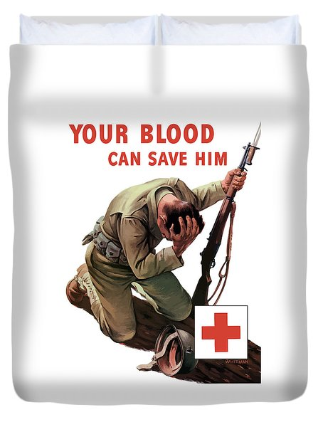 Your Blood Can Save Him - Ww2 Duvet Cover