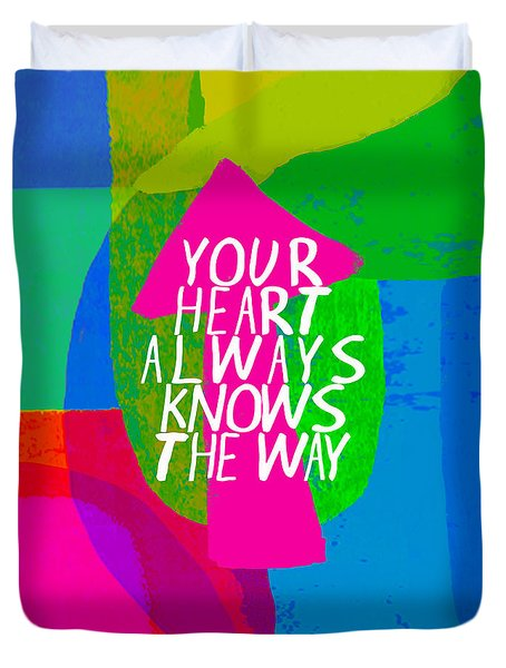 Your Heart Always Knows The Way Duvet Cover