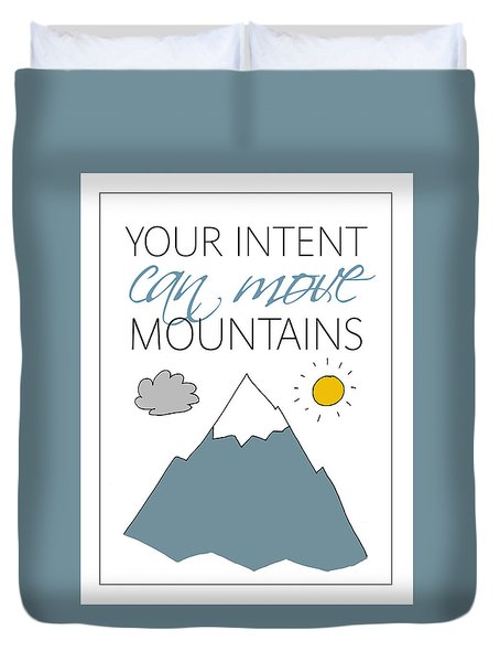 Your Intent Can Move Mountains Duvet Cover