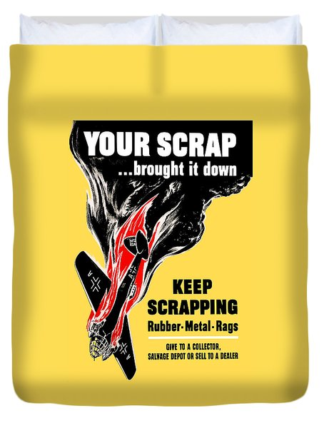 Your Scrap Brought It Down  Duvet Cover by War Is Hell Store
