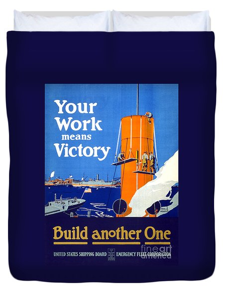 Your Work Means Victory Vintage Wwi Poster Duvet Cover
