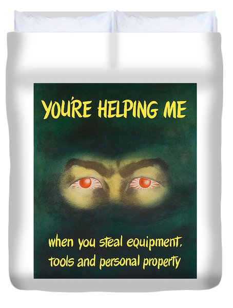 You're Helping Me When You Steal Equipment Duvet Cover by War Is Hell Store