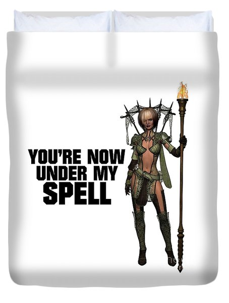 You're Now Under My Spell Duvet Cover